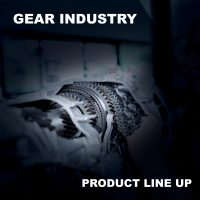 GEAR INDUSTRY: PRODUCT LINE UP